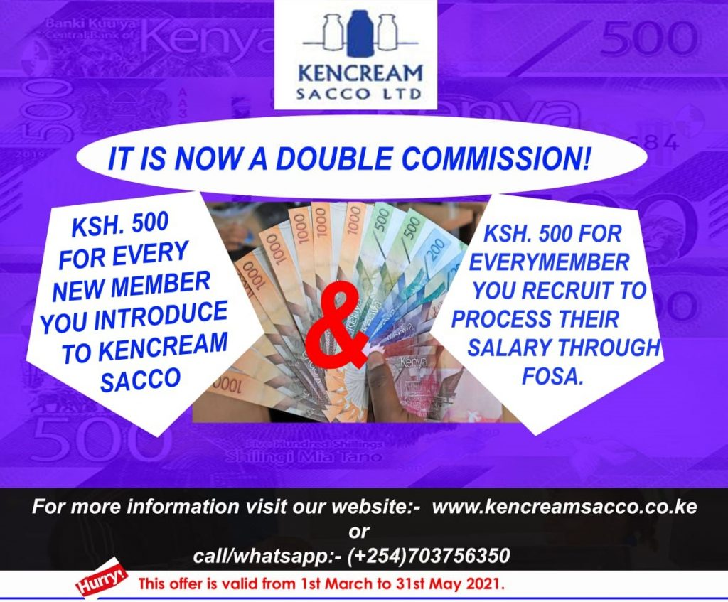 We are giving you a double chance to earn cash money. Get Ksh 500 for every new member you recruit to the SACCO and another Ksh 500 for every member you recruit to Process salary through FOSA. This offer is valid until May 2021.